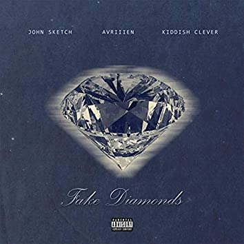 Fake Diamonds (feat. John Sketch & Avriiien)