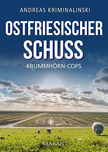 Ostfriesischer Schuss. Ostfrieslandkrimi (Krummhörn-Cops 3)