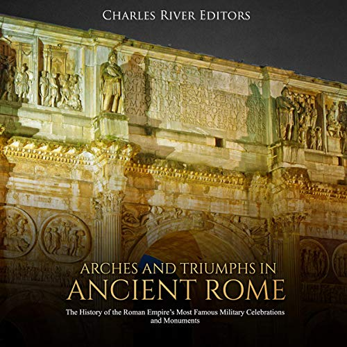 Arches and Triumphs in Ancient Rome audiobook cover art