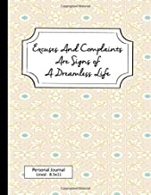 Excuses And Complaints Are Signs Of A Dreamless Life - Personal Journal Lined - 8.5x11: Jot down lecture notes, comments, ...