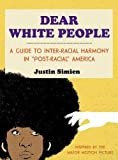 Dear White People: A Guide to Inter-racial Harmony in 'Post-racial'...