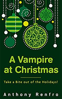 A Vampire at Christmas: The Talan Chronicles Part 1 by [Anthony Renfro]
