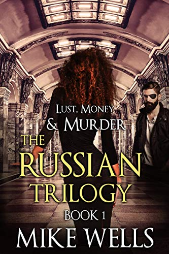 Download The Russian Trilogy, Book 1 (Lust, Money & Murder #4) (English Edition) B00KDM0S02