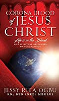Corona Blood of Jesus Christ: Life Is in the Blood: Our Spiritual Responses to Coronavirus