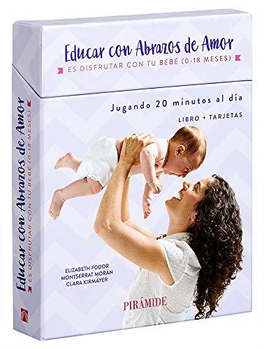 Educar con abrazos de amor: Es disfrutar con tu bebé. De 0...