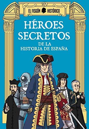 Héroes secretos: De la historia de España (Plan B)