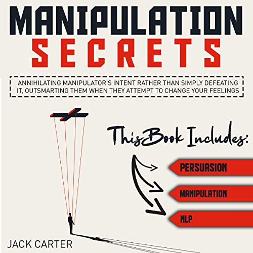 Manipulation Secrets: This Book Includes: Persuasion, Manipulation, NLP cover art