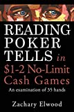 Reading Poker Tells in $1-2 No-Limit Cash Games: An Examination of 35 Hands (English Edition)