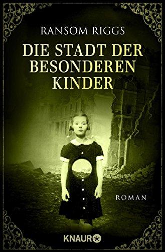 Die Stadt der besonderen Kinder: Roman (Die besonderen Kinder 2)