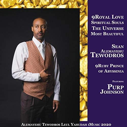 Sean Alemayehu Tewodros 9ruby Prince of Abyssinia feat. Purp Johnson