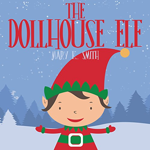 The Dollhouse Elf: Christmas Picture Storybook for Kids