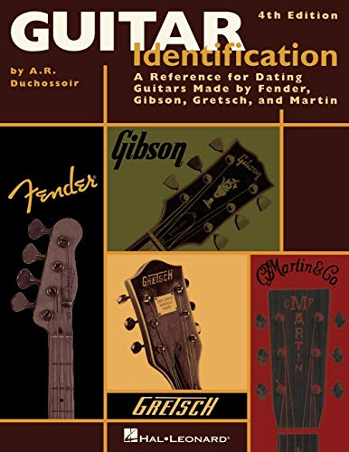 Guitar Identification A Reference for Dating Guitars Made by Fender, Gibson, Gretsch, and Martin, 4th Edition: A Reference Guide to Serial Numbers for ... Gibson, Gretsch & Martin, Fourth Edition
