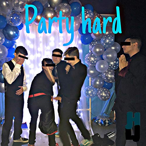 Party Hard [Explicit]