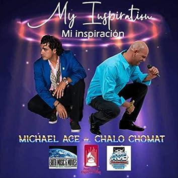 My Inspiration (feat. Chalo Chomat)