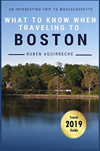 What to know when traveling to Boston: An interesting trip to...
