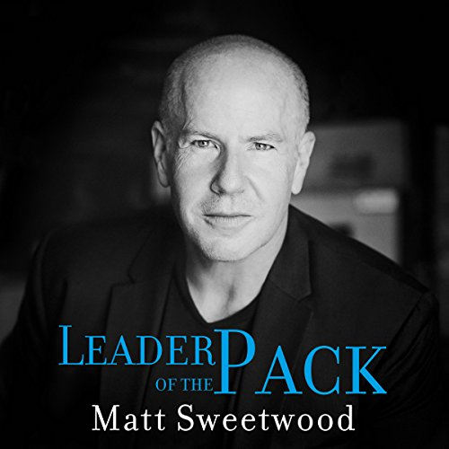 Leader of the Pack: How a Single Dad of Five Led His Kids, His Business, and Himself from Disaster to Success                   By:                                                                                                                                 Matt Sweetwood                               Narrated by:                                                                                                                                 Tom Campbell                      Length: 4 hrs and 58 mins     4 ratings     Overall 4.3