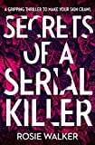 Secrets of a Serial Killer: An absolutely gripping serial killer thriller that will keep you up all night!