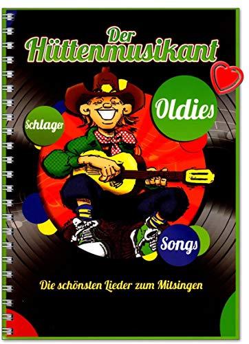 Der Huettenmusikant - Die schönsten Lieder zum Mitsingen - Stimmungslieder, Hüttenlieder, Schlager, Rock-Oldies, Abschiedslieder, Weihnachtslieder,Folksongs - mit herzförmiger Notenklammer