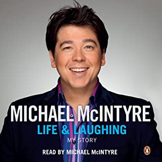 Life and Laughing     My Story              By:                                                                                                                                 Michael McIntyre                               Narrated by:                                                                                                                                 Michael McIntyre                      Length: 7 hrs and 45 mins     395 ratings     Overall 4.7