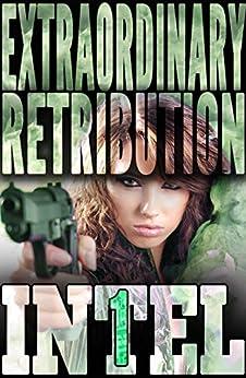 Extraordinary Retribution (INTEL 1 Book 2) by [Erec Stebbins]