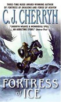 Fortress of Ice (Fortress Series Book 5) by [C. J. Cherryh]