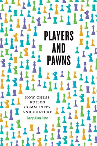 Players and Pawns: How Chess Builds Community and Culture (English Edition)