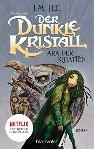 Der dunkle Kristall - Ära der Schatten: Roman (The Dark Crystal 1) (German Edition)