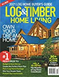 LOG & TIMBER HOME LIVING MAGAZINE, OWN YOUR DREAM HOME * SEPTEMBER, 2020 , * DISPLAY UNTIL DECEMBER, 14th 2020 * ( PLEASE NOTE: ALL THESE MAGAZINES ARE PET & SMOKE FREE MAGAZINES. NO ADDRESS LABEL. FRESH FROM NEWSSTAND) (SINGLE ISSUE MAGAZINE)