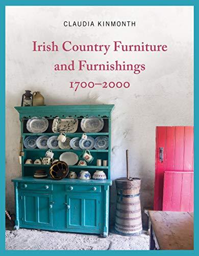 Irish Country Furniture and Furnishings, 1700-2000