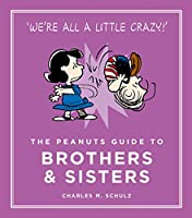 The Peanuts Guide to Brothers and Sisters (Peanuts Guide to Life)