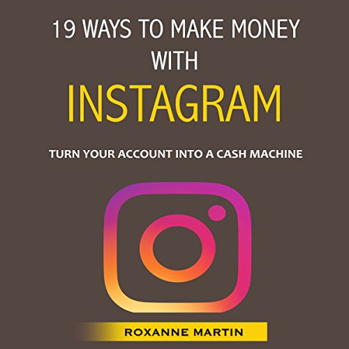 19 Ways to Make Money with Instagram audiobook cover art