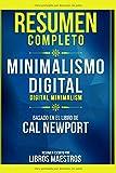Resumen Completo: Minimalismo Digital (Digital Minimalism) - Basado En El Libro De Cal Newport   Res...