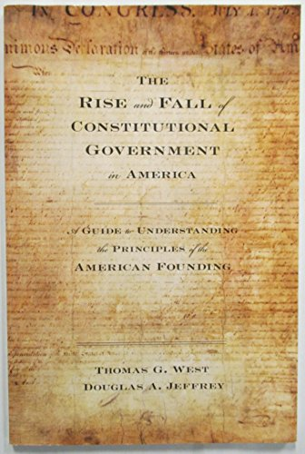 The Rise and Fall of Constitutional Government in America