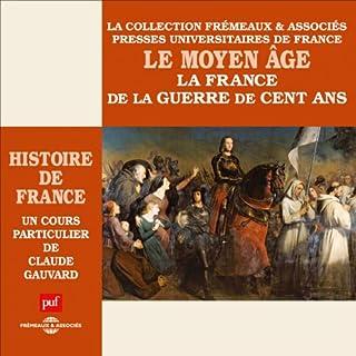 Le Moyen Age : La France de la guerre de Cent Ans (Histoire de France 3) Titelbild