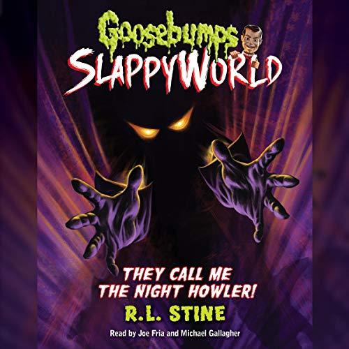 They Call Me the Night Howler!: Goosebumps Slappyworld, Book 11