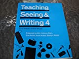 Teaching and Seeing Writing 4