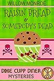 Raisin Bread & Somebody's Dead (Dixie Cupp Diner Mysteries Book 3)