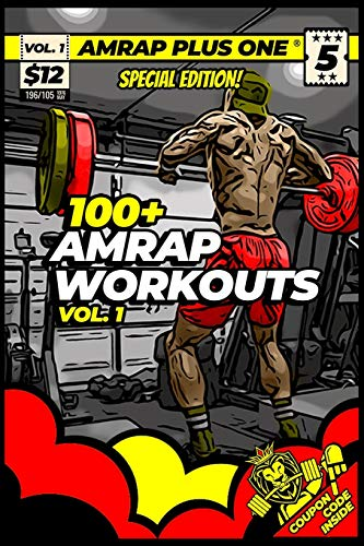 100+ AMRAP WORKOUTS VOL. 1 (AMRAP Plus One Training Programs)