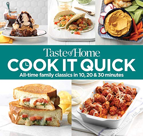 Taste of Home Cook It Quick: All-Time Family Classics in 10, 20 and 30 Minutes