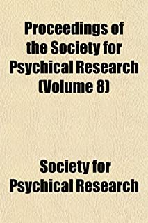 Proceedings of the Society for Psychical Research (Volume 8)