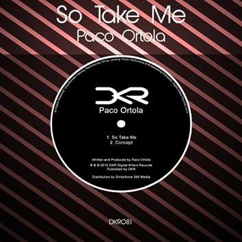 So Take Me