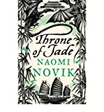 [Throne of Jade] [by: Naomi Novik]