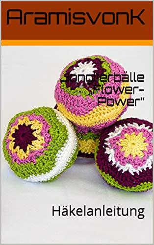 """Jonglierbälle """"Flower-Power"""": Häkelanleitung"""