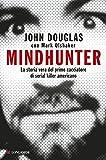 Mindhunter. La storia vera del primo cacciatore di serial killer...