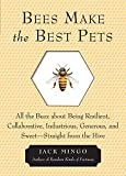 Bees Make the Best Pets: All the Buzz about...