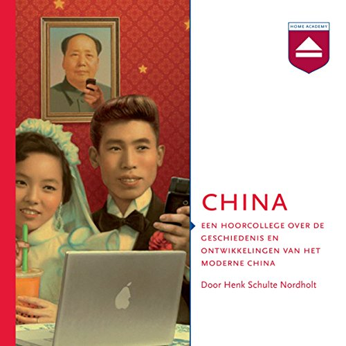 China: Een hoorcollege over de geschiedenis en ontwikkelingen van het moderne China                   By:                                                                                                                                 Henk Schulte Nordholt                               Narrated by:                                                                                                                                 Henk Schulte Nordholt                      Length: 3 hrs and 25 mins     2 ratings     Overall 3.5
