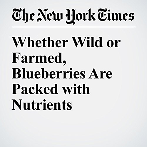 Whether Wild or Farmed, Blueberries Are Packed with Nutrients cover art