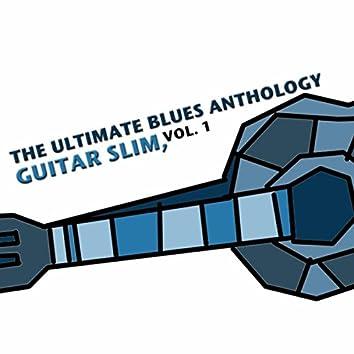 The Ultimate Blues Anthology: Guitar Slim, Vol.1