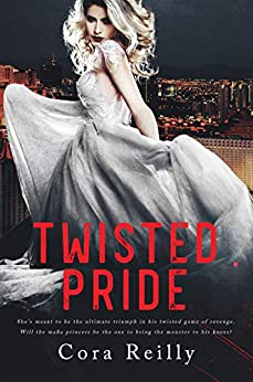 Twisted Pride: A Dark Mafia Romance (The Camorra Chronicles Book 3) by [Cora Reilly]