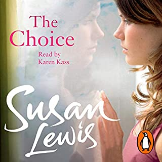 The Choice                   By:                                                                                                                                 Susan Lewis                               Narrated by:                                                                                                                                 Karen Kass                      Length: 13 hrs and 24 mins     45 ratings     Overall 4.4